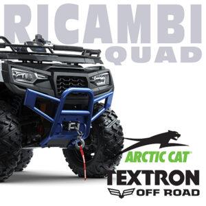 Ricambi Quad Textron / Arctic Cat